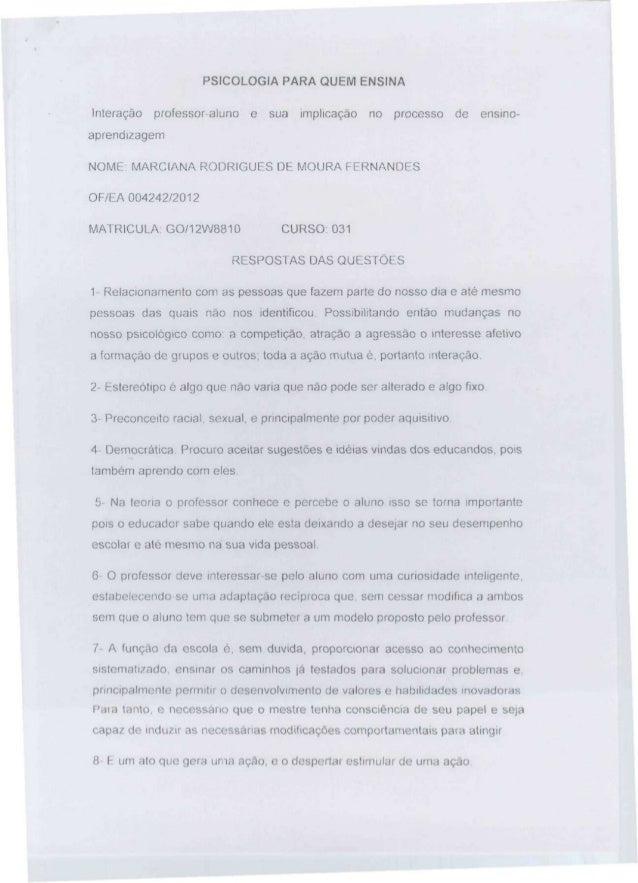 PSICOLOGIA PARA QUEM ENSINA Interação professor-aluno e sua implicação no processo de ensino- aprendizagem NOME- MARCIANA ...