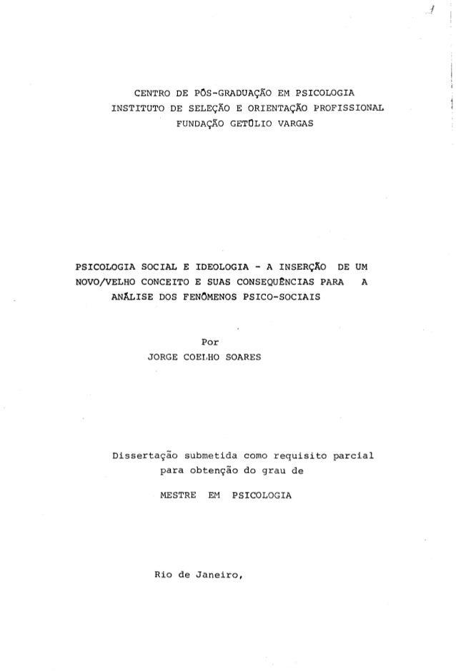 CENTRO DE POS-GRADUAÇÃO EM PSICOLOGIA INSTITUTO DE SELEÇÃO E ORIENTAÇÃO PROFISSIONAL FUNDAÇÃO GETOLIO VARGAS PSICOLOGIA SO...