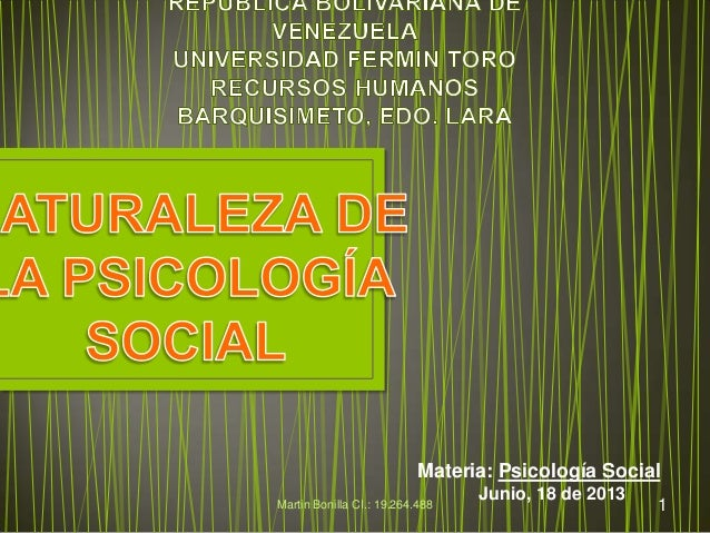 Materia: Psicología SocialJunio, 18 de 20131Martin Bonilla CI.: 19.264.488
