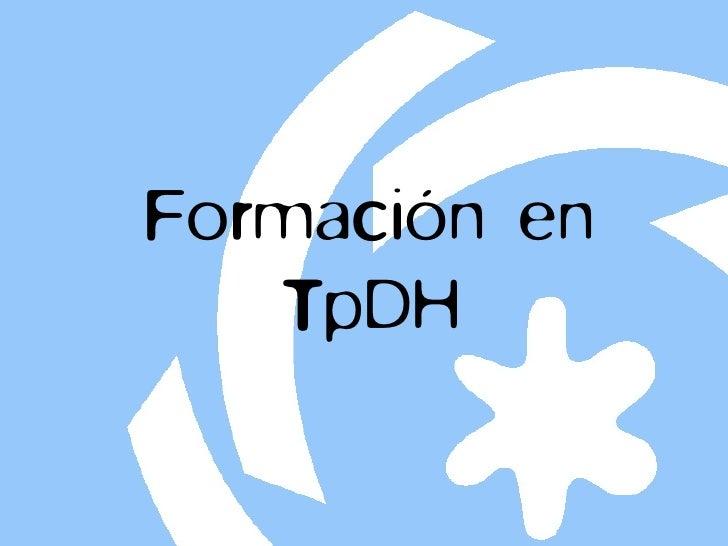 Formación en    TpDH