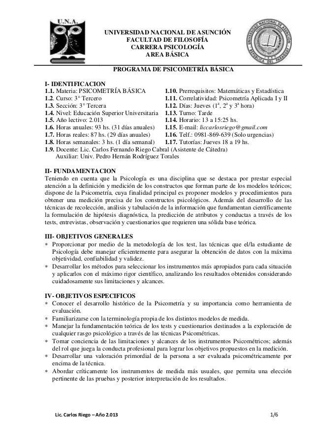 UNIVERSIDAD NACIONAL DE ASUNCIÓNFACULTAD DE FILOSOFÍACARRERA PSICOLOGÍAAREA BÁSICAPROGRAMA DE PSICOMETRÍA BÁSICALic. Carlo...