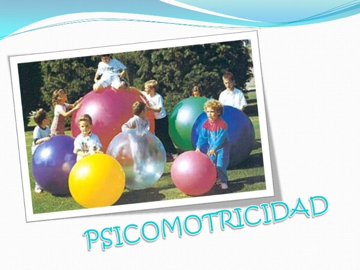 PSICOMOTRICIDAD<br />