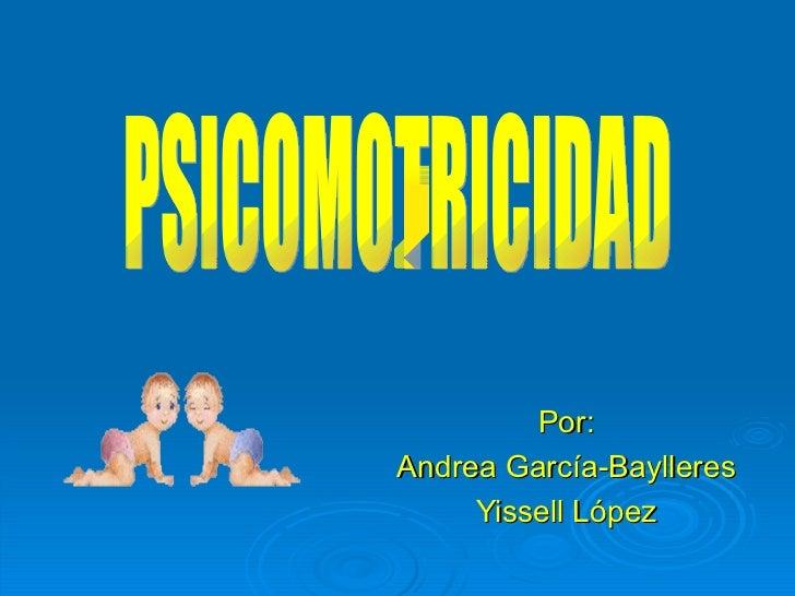 Por:Andrea García-Baylleres     Yissell López