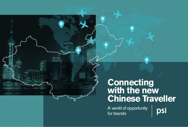 Connecting with the new Chinese Traveller A world of opportunity for brands