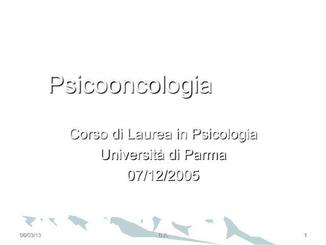 Psicooncologia            Corso di Laurea in Psicologia                Università di Parma                     07/12/20050...