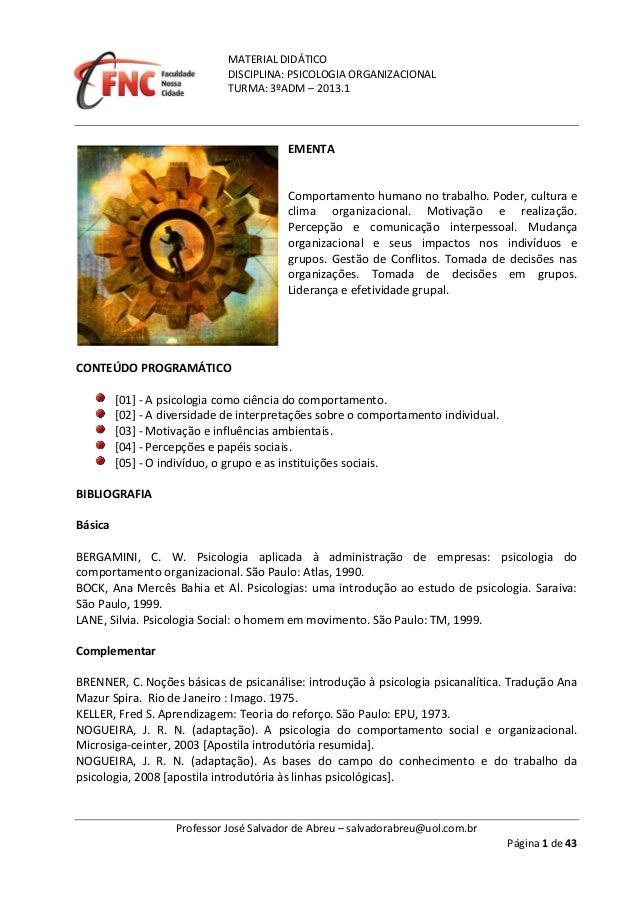 MATERIAL DIDÁTICO DISCIPLINA: PSICOLOGIA ORGANIZACIONAL TURMA: 3ºADM – 2013.1 Professor José Salvador de Abreu – salvadora...