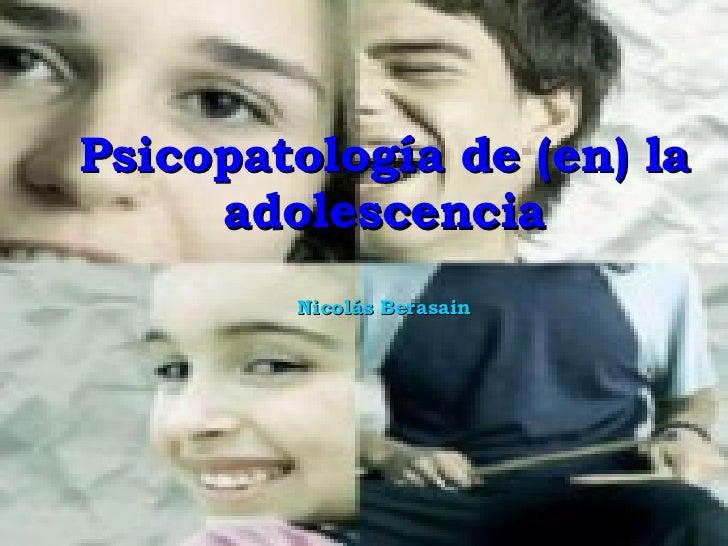Psicopatología de (en) la adolescencia Nicolás Berasain