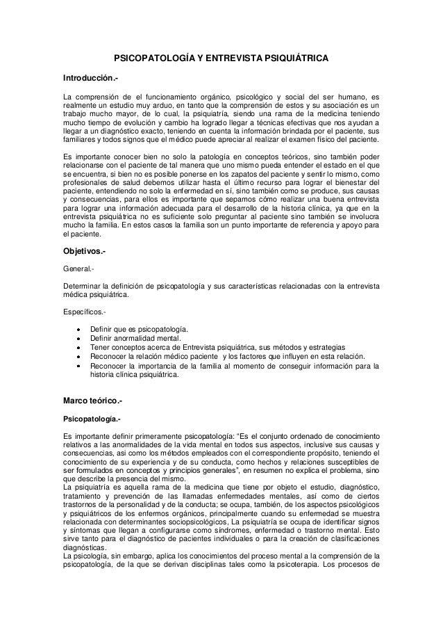 PSICOPATOLOGÍA Y ENTREVISTA PSIQUIÁTRICAIntroducción.-La comprensión de el funcionamiento orgánico, psicológico y social d...