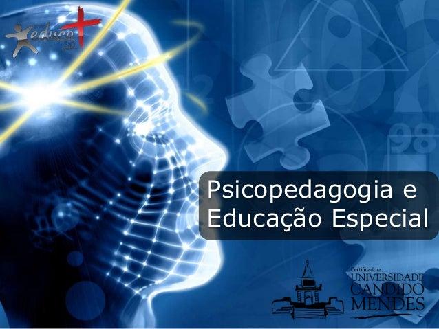 Psicopedagogia e Educação Especial
