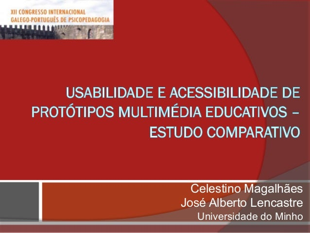 Celestino Magalhães José Alberto Lencastre Universidade do Minho