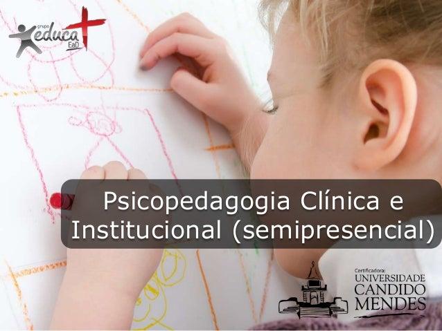 Psicopedagogia Clínica e Institucional (semipresencial)