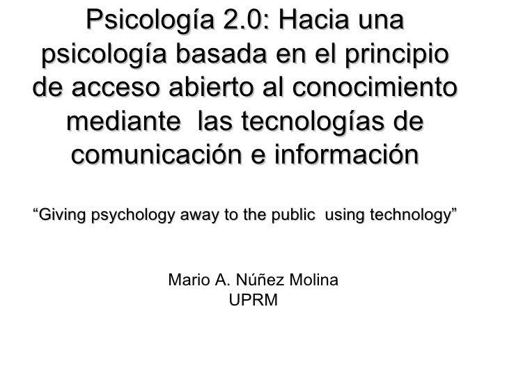 Psicología 2.0: Hacia una psicología basada en el principio de acceso abierto al conocimiento mediante  las tecnologías de...