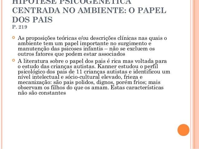 HIPÓTESE PSICOGENÉTICACENTRADA NO AMBIENTE: O PAPELDOS PAISP. 219   As proposições teóricas e/ou descrições clínicas nas ...