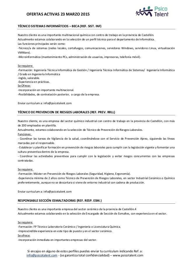OFERTAS ACTIVAS 23 MARZO 2015 Si encajas en alguno de estos perfiles puedes enviar tu currículum indicando Ref. a: info@ps...