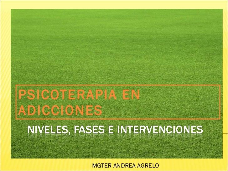 PSICOTERAPIA EN ADICCIONES MGTER ANDREA AGRELO