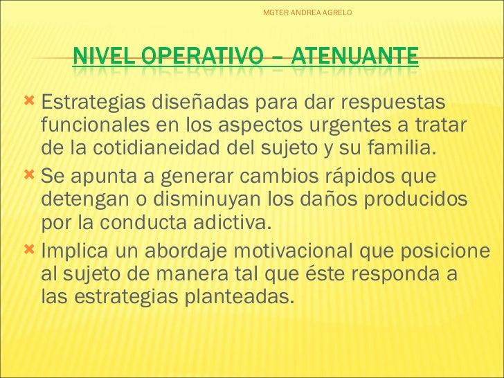 <ul><li>Estrategias diseñadas para dar respuestas funcionales en los aspectos urgentes a tratar de la cotidianeidad del su...