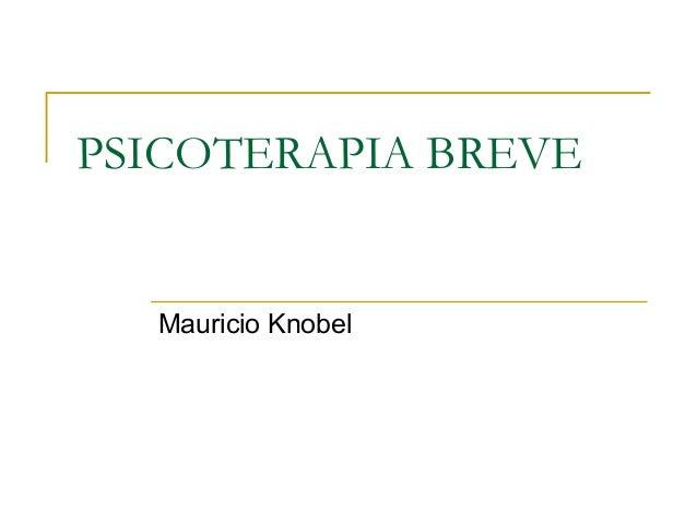 PSICOTERAPIA BREVE  Mauricio Knobel