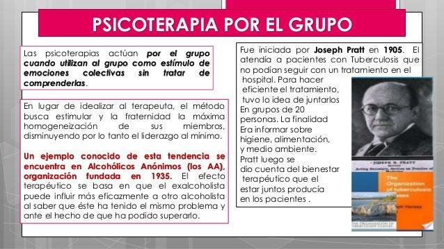 PSICOTERAPIA POR EL GRUPO Las psicoterapias actúan por el grupo cuando utilizan al grupo como estímulo de emociones colect...