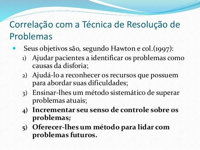 Princípios da Avaliação da Resolução de Problemas  São os mesmo que da TCC.  Focado na ANÁLISE FUNCIONAL.