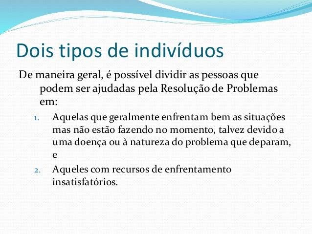 Passos na Avaliação para Resolução de Problemas 1. Identificar os problemas do paciente. 2. Identificar os recursos do pac...
