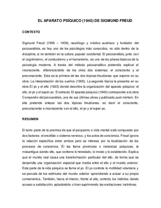 EL APARATO PSÍQUICO (1940) DE SIGMUND FREUD  CONTEXTO  Sigmund Freud (1856 – 1939), neurólogo y médico austriaco y fundado...