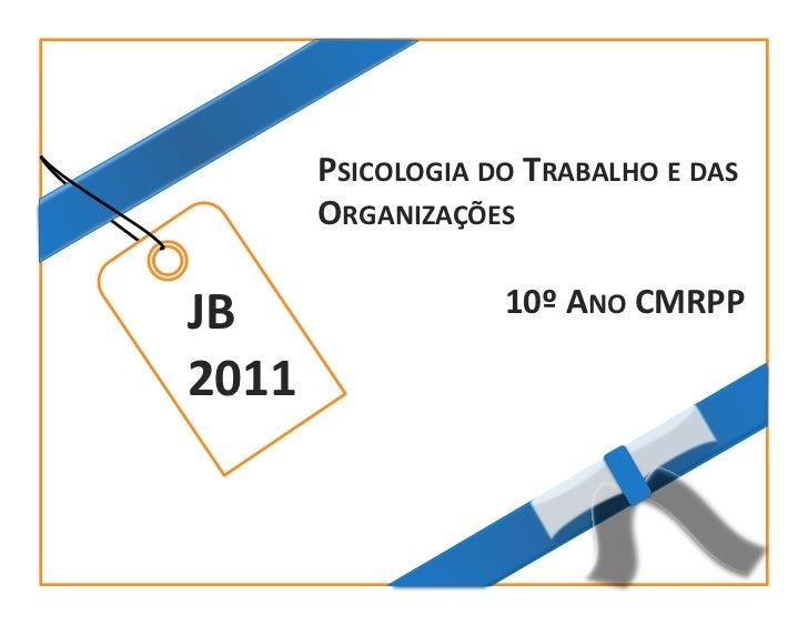PSICOLOGIA DO TRABALHO E DAS                              ORGANIZAÇÕES                   JB                 ...