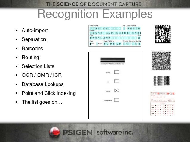 Recognition Examples • Auto-import • Separation • Barcodes • Routing • Selection Lists • OCR / OMR / ICR • Database Lookup...