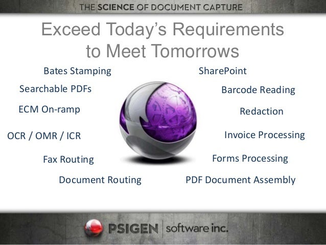 Exceed Today's Requirements to Meet Tomorrows Bates Stamping Redaction Searchable PDFs Invoice ProcessingOCR / OMR / ICR B...