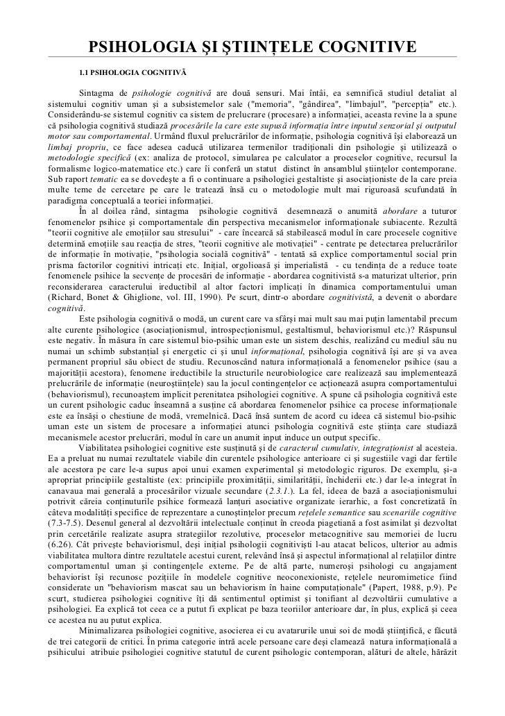 PSIHOLOGIA ŞI ŞTIINŢELE COGNITIVE        1.1 PSIHOLOGIA COGNITIVÃ         Sintagma de psihologie cognitivă are două sensur...