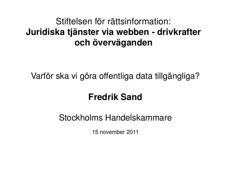 Stiftelsen för rättsinformation:Juridiska tjänster via webben - drivkrafter             och överväganden Varför ska vi gör...