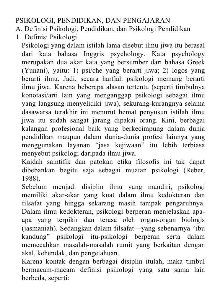 PSIKOLOGI, PENDIDIKAN, DAN PENGAJARANA. Definisi Psikologi, Pendidikan, dan Psikologi Pendidikan1. Definisi Psikologi  Psi...