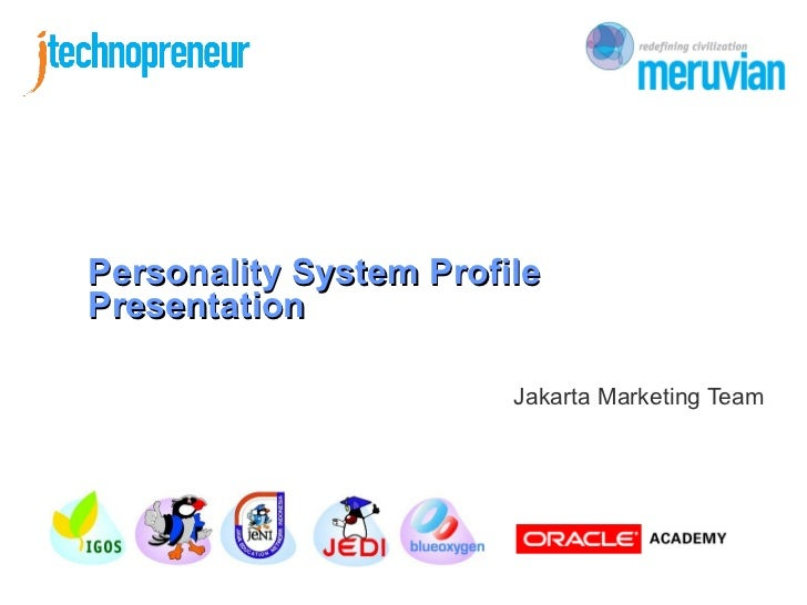 Personality System ProfilePresentation                        Jakarta Marketing Team