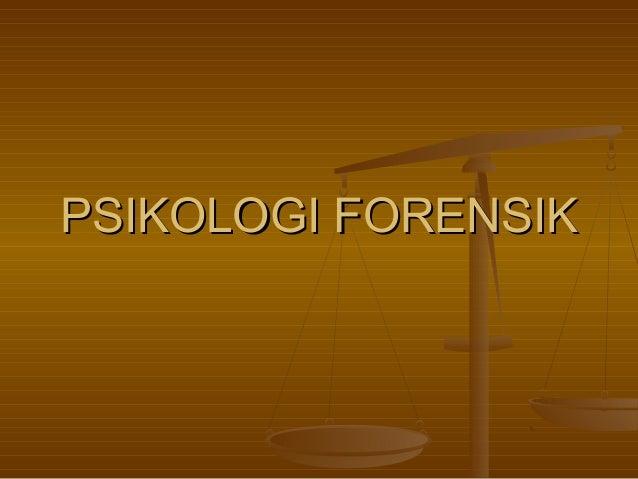PSIKOLOGI FORENSIKPSIKOLOGI FORENSIK