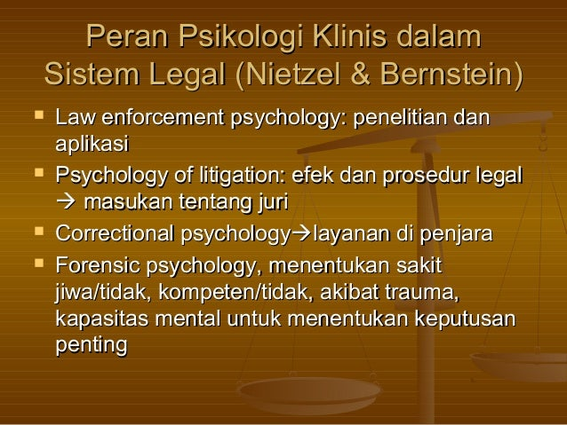 Peran Psikologi Klinis dalamPeran Psikologi Klinis dalamSistem Legal (Nietzel & Bernstein)Sistem Legal (Nietzel & Bernstei...