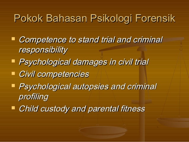 Pokok Bahasan Psikologi ForensikPokok Bahasan Psikologi Forensik Competence to stand trial and criminalCompetence to stan...