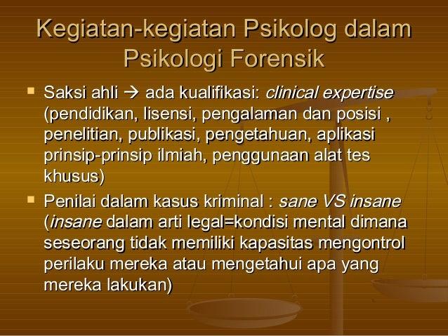 Kegiatan-kegiatan Psikolog dalamKegiatan-kegiatan Psikolog dalamPsikologi ForensikPsikologi Forensik Saksi ahliSaksi ahli...