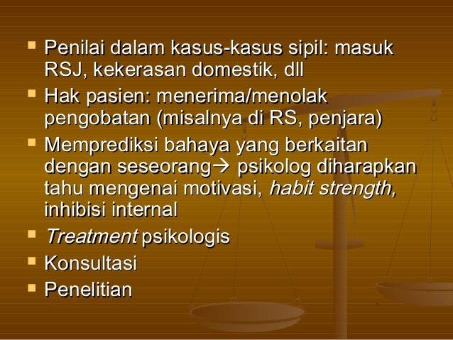  Penilai dalam kasus-kasus sipil: masukPenilai dalam kasus-kasus sipil: masukRSJ, kekerasan domestik, dllRSJ, kekerasan d...