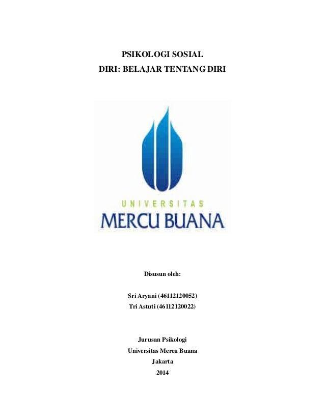 PSIKOLOGI SOSIAL DIRI: BELAJAR TENTANG DIRI Disusun oleh: Sri Aryani (46112120052) Tri Astuti (46112120022) Jurusan Psikol...