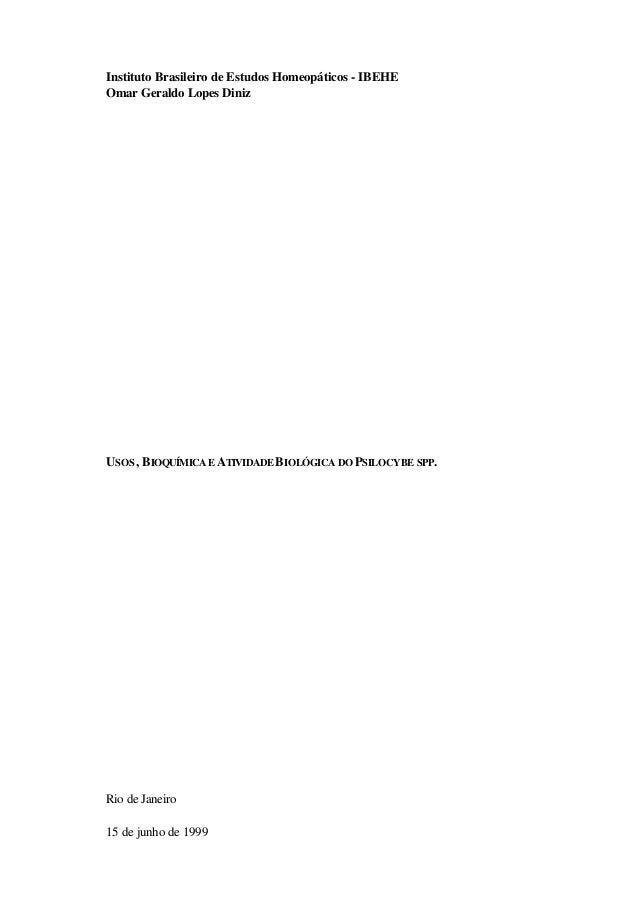 Instituto Brasileiro de Estudos Homeopáticos - IBEHE Omar Geraldo Lopes Diniz USOS, BIOQUÍMICAE ATIVIDADE BIOLÓGICA DO PSI...