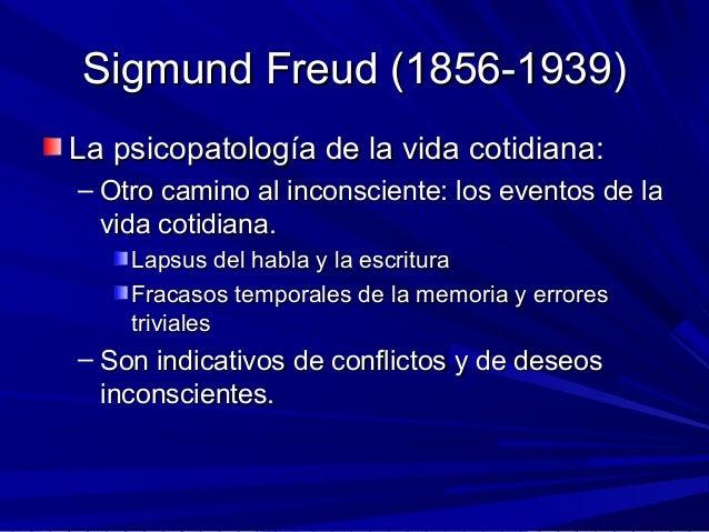 Sigmund Freud (1856-1939)Sigmund Freud (1856-1939) La psicopatología de la vida cotidiana:La psicopatología de la vida cot...