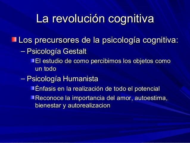 La revolución cognitivaLa revolución cognitiva Los precursores de la psicología cognitiva:Los precursores de la psicología...