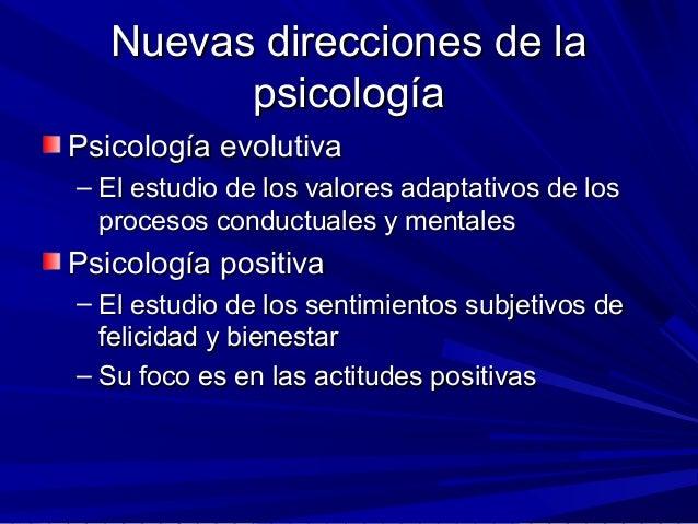 Nuevas direcciones de laNuevas direcciones de la psicologíapsicología Psicología evolutivaPsicología evolutiva – El estudi...