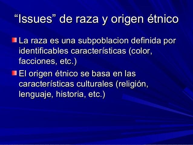 """""""""""Issues"""" de raza y origen étnicoIssues"""" de raza y origen étnico La raza es una subpoblacion definida porLa raza es una su..."""