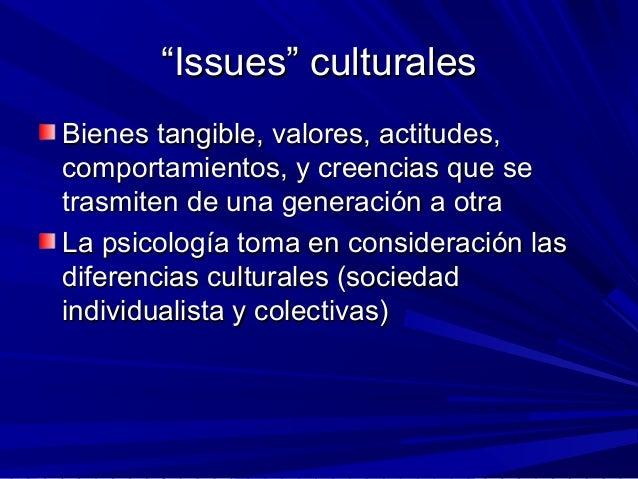 """""""""""Issues"""" culturalesIssues"""" culturales Bienes tangible, valores, actitudes,Bienes tangible, valores, actitudes, comportami..."""