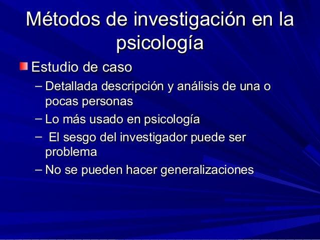 Métodos de investigación en laMétodos de investigación en la psicologíapsicología Estudio de casoEstudio de caso – Detalla...