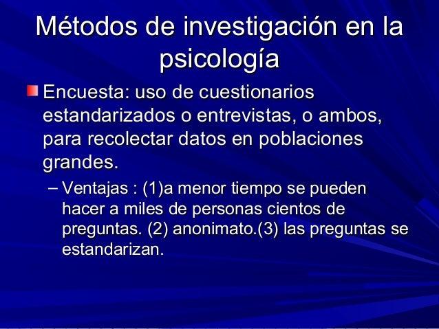 Métodos de investigación en laMétodos de investigación en la psicologíapsicología Encuesta: uso de cuestionariosEncuesta: ...