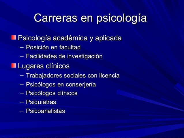 Carreras en psicologíaCarreras en psicología Psicología académica y aplicadaPsicología académica y aplicada – Posición en ...