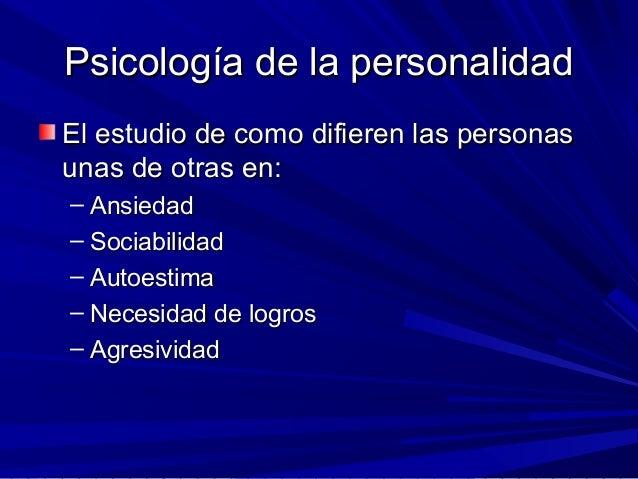 Psicología de la personalidadPsicología de la personalidad El estudio de como difieren las personasEl estudio de como difi...