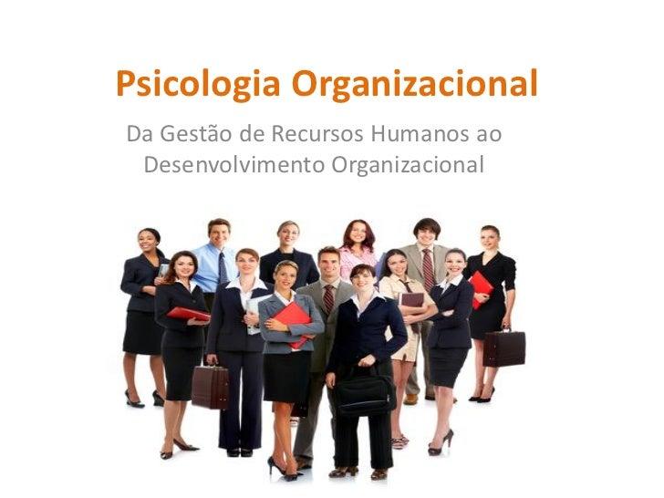 Psicologia OrganizacionalDa Gestão de Recursos Humanos ao Desenvolvimento Organizacional