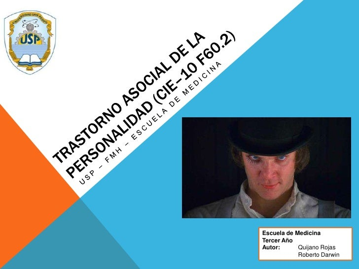 Trastorno asocial de la personalidad (CIE–10 F60.2)<br />USP – FMH – Escuela de medicina<br />Escuela de Medicina<br />Ter...